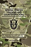 img - for TC 31-34-4 Special Forces Tracking and Countertracking: September 2009 book / textbook / text book