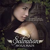 Salvation: The Guardian Angel Series, Volume 3 | Skyla Madi