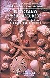 img - for El Oceano y Sus Recursos, IV. Las Ciencias del Mar: Oceanografia Biologica (Historia) by Eduardo Matos Moctezuma (2000-12-31) book / textbook / text book