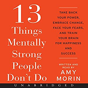 13 Things Mentally Strong People Don't Do Audiobook