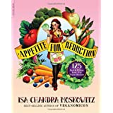 Appetite for Reduction: 125 Fast and Filling Low-Fat Vegan Recipesby Isa Chandra Moskowitz