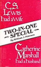 C.S. Lewis Had a Wife ; Catherine Marshall…