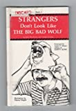 Strangers Don't Look Like the Big Bad Wolf