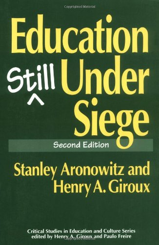 Education Still Under Siege, 2nd Edition (Critical Studies in Education & Culture)