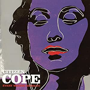 Citizen Cope - Every Waking Moment - Amazon.com Music