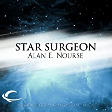 Star Surgeon Audiobook by Alan E. Nourse Narrated by Knighton Bliss