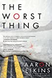 The Worst Thing (0425240991) by Elkins, Aaron