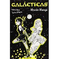 Galácticas. Misión Manga (Libros Para Jóvenes - Libros De Consumo)