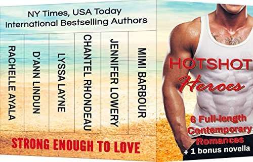 Hotshot Heroes: Strong Enough to Love: Action, Suspense, Hot Romance Boxed Set