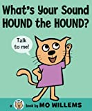 What's Your Sound, Hound the Hound? (Cat the Cat) (0061728446) by Willems, Mo
