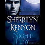 Night Play: A Dark-Hunter Novel (       UNABRIDGED) by Sherrilyn Kenyon Narrated by Fred Berman