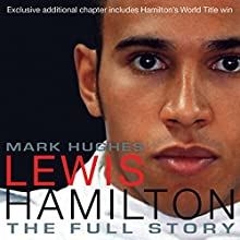 Lewis Hamilton: The Full Story (revised Edition 2009) Audiobook by Mark Hughes Narrated by Ben Elliot