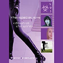 Down to the Wire: The Specialists (       UNABRIDGED) by Shannon Greenland Narrated by Alyson Silverman