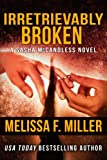 Irretrievably Broken (Sasha McCandless Legal Thriller Book 3) (English Edition)