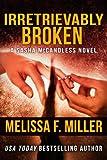 Irretrievably Broken (Sasha McCandless Legal Thriller Book 3)