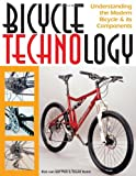 Bicycle Technology: Understanding the Modern Bicycle and its Components (Cycling Resources)