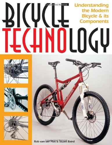 Bicycle Technology: Understanding the Modern Bicycle and it's Components (Cycling Resources)