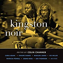 Kingston Noir (       UNABRIDGED) by Colin Channer Narrated by Robin Miles, Mirron Willis, Joan Pringle
