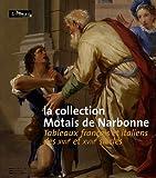 echange, troc Stéphane Loire, Collectif - La collection Motais de Narbonne : Tableaux français et italiens des XVIIe et XVIIIe siècles
