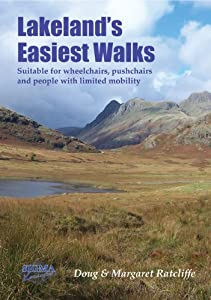 Lakeland's Easiest Walks: Suitable for Wheelchairs, Pushchairs and People with Limited Mobility