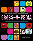 img - for Grossopedia: A Startling Collection of Repulsive Trivia You Won't Want to Know! book / textbook / text book