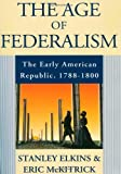 The Age of Federalism (019509381X) by McKitrick, Eric L.