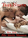img - for True North Book 3 Finding Now Kate and Sam (True North Series) book / textbook / text book