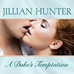 A Duke's Temptation: Bridal Pleasures, Book 1 (       UNABRIDGED) by Jillian Hunter Narrated by Justine Eyre