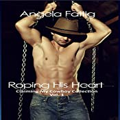 Roping His Heart: Claiming My Cowboy Collection Standalone Short Story, Book 1 | Angela Fattig