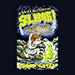 A Brief History of Slime   Susan Gates