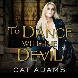 To Dance with the Devil: Blood Singer Series, Book 6 | [Cat Adams]