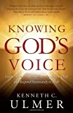img - for Knowing God's Voice: Learn How to Hear God Above the Chaos of Life and Respond Passionately in Faith book / textbook / text book