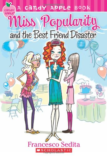 Cover of Candy Apple #30: Miss Popularity and the Best Friend Disaster