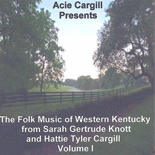 the-folk-music-of-western-kentucky-from-sarah-gertrude-knott-and-hattie-tyler-cargill-vol-i