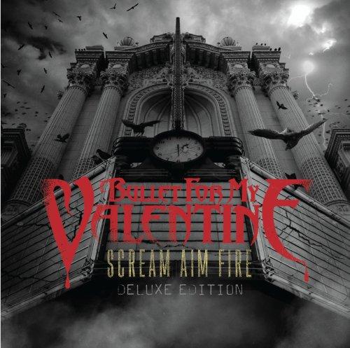 Bullet for My Valentine - Scream Aim Fire (Deluxe Edition) - Zortam Music