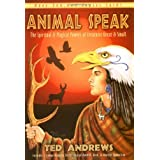 Animal Speak: The Spiritual & Magical Powers of Creatures Great and Smallby Ted Andrews