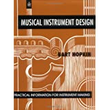 Musical Instrument Design: Practical Information for Instrument Makingby Bart Hopkin