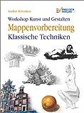 Workshop Kunst und Gestalten: Mappenvorbereitung - Klassische Techniken