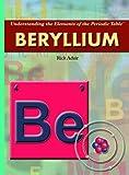 Beryllium (Understanding the Elements of the Periodic Table: Set 3)