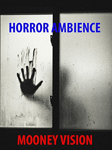 Horror Ambience: Fill Your Home With The Sites And Sounds Of Horror. (Haunted House Horror Movie)
