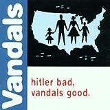 Hitler Bad, Vandals Good