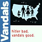 Hitler Bad Vandals Good