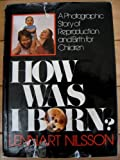 How Was I Born ? (0385286244) by Nilsson, Lennart