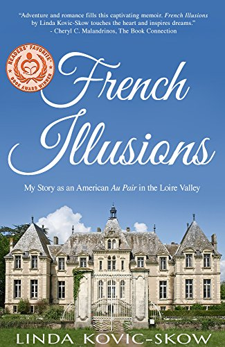 French Illusions: My Story As An American Au Pair In The Loire Valley by Linda Kovic-Skow ebook deal