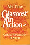 Glasnost in Action: Cultural Renaissance in Russia (0044454406) by Nove, Alec