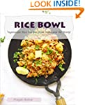 Rice Bowl: Vegetarian Rice Recipes fr...