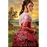 Courting Morrow Little: A Novelby Laura Frantz