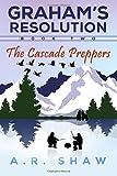 The Cascade Preppers (Graham's Resolution)