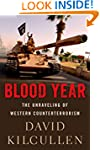 Blood Year: The Unraveling of Western...