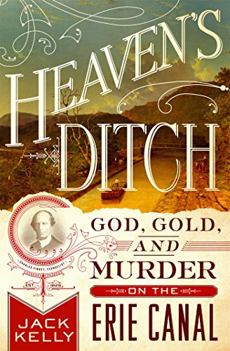 Heaven's Ditch: God, Gold, and Murder on the Erie Canal PDF